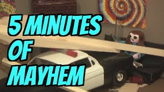 Five Minutes of Mayhem