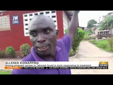 Missing pregnant woman in Takoradi found in Axim responding to treatment – Adom TV News (21-9-21)