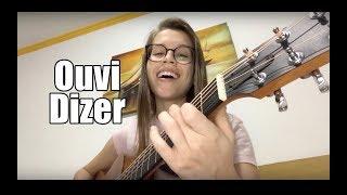 Baixar Ouvi Dizer - Melim (Thayná Bitencourt - cover)