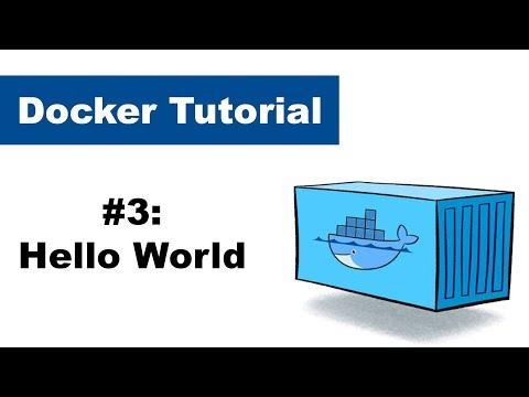 Docker Tutorial 3: Hello World!