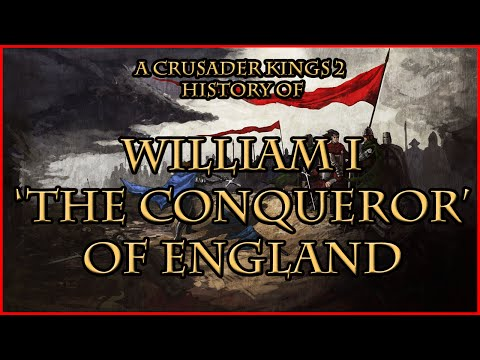 CK2 | The History of William I - The Conqueror of England