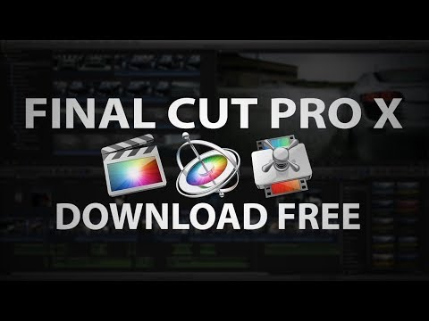 HOW TO GET FINAL CUT PRO X FOR FREE *AS OF APRIL 2019*