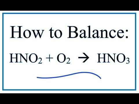how to balance hno2 o2 hno3 youtube