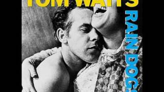 Tom Waits - Tango Till They're Sore (HQ)