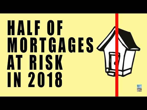 HALF of All Mortgages Need To Be Renewed in 2018! People Will Be Pushed Over the Edge!