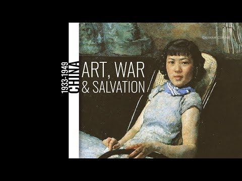 TRAILER: Art, War and Salvation 1933-1949 (Part of the Chinese Art Series)