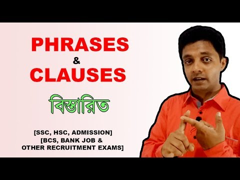 English Grammar in Bangla || PHRASES and CLAUSES || [SSC, HSC, Admission, BCS & Bank Job]