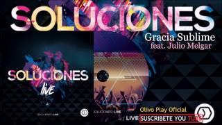 [Nuevo 2015] Gracia sublime feat Julio Melgar Soluciones Juveniles Live Musica Cristiana