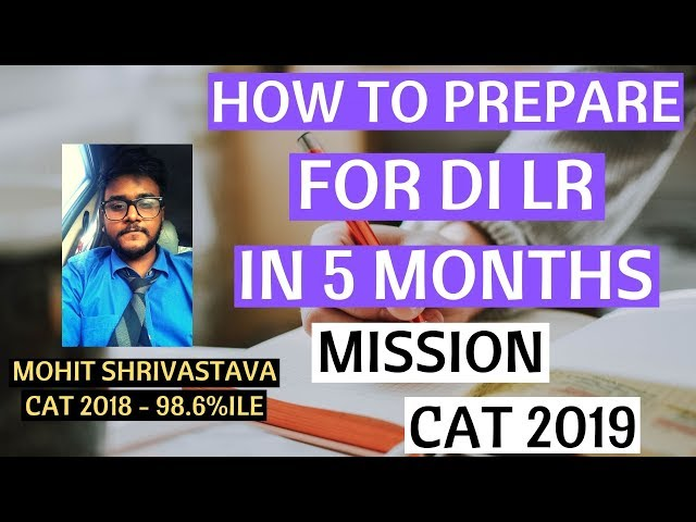 CAT 2019 - Crack LRDI in 5 Months by 98.6%iler | DILR Strategy for CAT 2019 Preparation