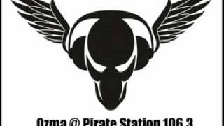 Ozma's mix taken from Pirate Station 106.3 (12.09.2011) Tracklist: ...