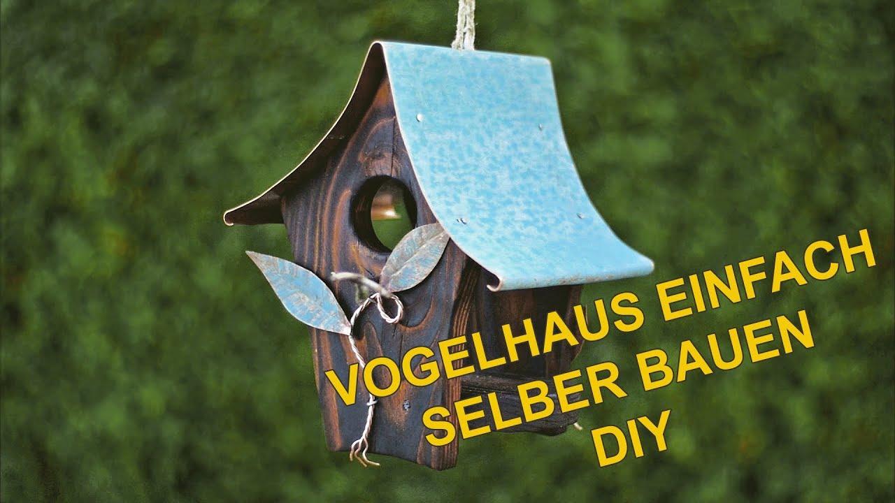 Vogelhaus Selbst Bauen : vogelhaus einfach selber bauen diy youtube ~ Watch28wear.com Haus und Dekorationen