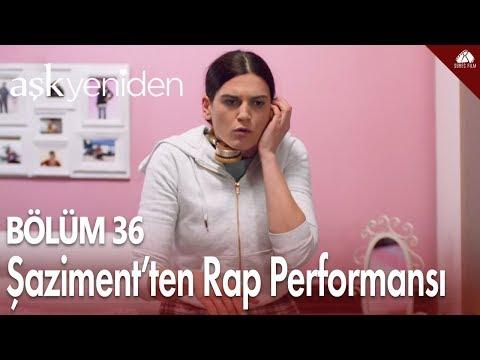 Aşk Yeniden - Şaziment'ten Rap...