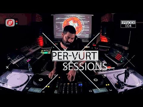 Per-vurt Sessions 004: Guest Ziad Ghosn (Progressive House & Techno Live DJ Mix)