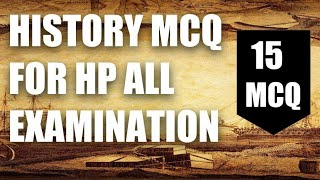 ( HISTORY MCQ FOR ALL HP EXAMS )