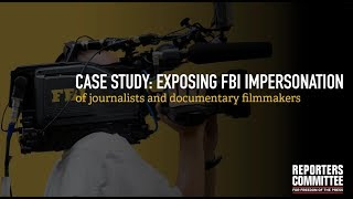 Exposing FBI impersonation of journalists and documentary filmmakers