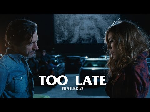 Trailer do filme Too Late