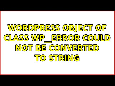WordPress object of class could not be converted to string
