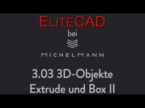 EliteCad: 03-03 3D-Objekte: Extrude und Box II