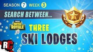 Search Between Three Ski Lodges   Fortnite Season 7 Week 3 Challenges (Ski Lodges Star Location)