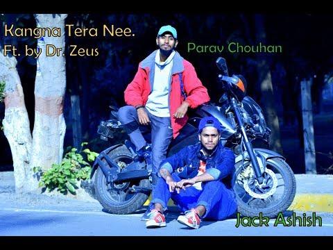 Kangna Tera nee Hip Hop Dance ft Dr  Zeus Dance by Jack Ashish & parav chouhan video by Mohit kumar