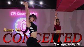 Super Sexy DanceㅣCONCEITED - Remy Maㅣ2DJ ChoreographyㅣA Dance Class