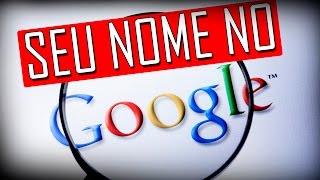 Nunca pesquise seu nome no Google!