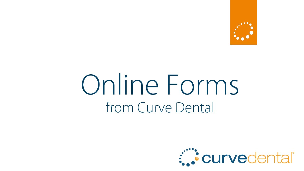 Understanding Online Forms for the Dental Practice from Curve Dental ...