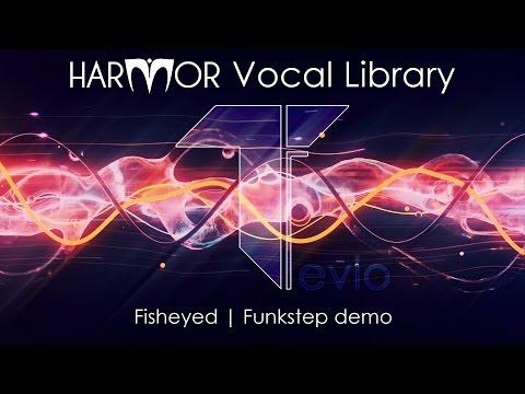Harmor | Tevlo Vocals Library | Fisheyed - Funkstep demo