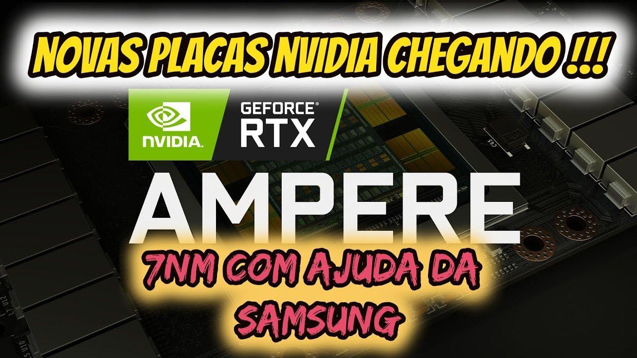 NVIDIA CHEGANDO COM NOVAS PLACAS DE VÍDEO 7NM COM AJUDA DA SAMSUNG ( DEU  RUIM PARA AMD ? )