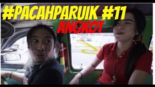 Video #PACAHPARUIK eps11 - ANGKOT download MP3, 3GP, MP4, WEBM, AVI, FLV Mei 2018