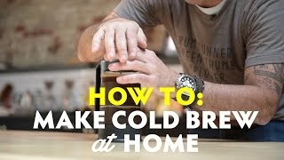 How To: Make Cold Brew at Home