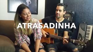 Atrasadinha - Felipe Araújo ft Ferrugem (Cover Wynnie Nogueira)