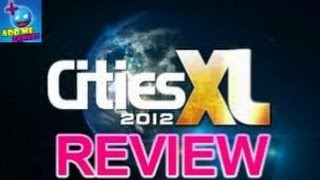 Cities XL 2012 Review - AddMeGamers