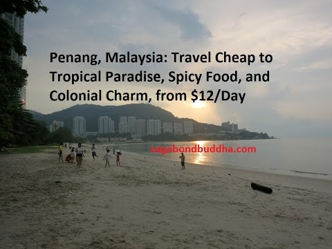 George Town Penang Malaysia Travel Cheap Tropical Paradise