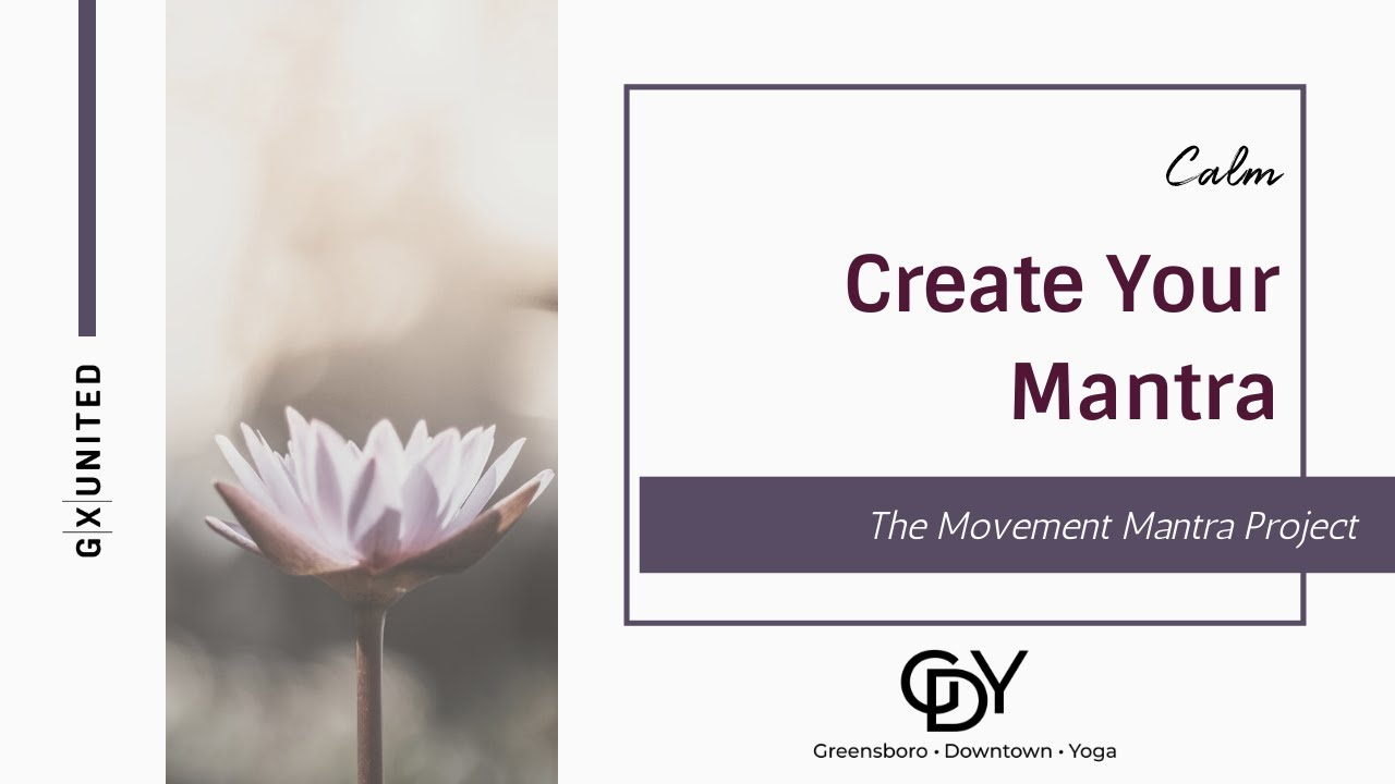 Create Your Mantra with GSO Downtown Yoga
