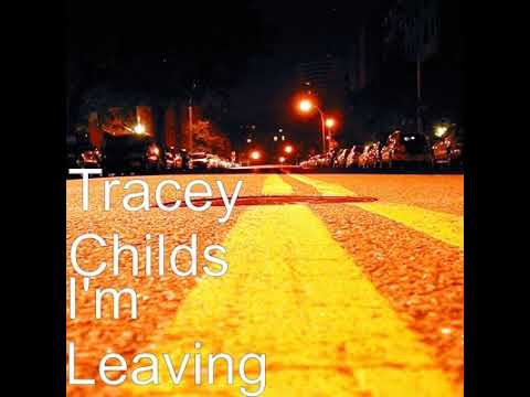 I m Leaving Original by Tracey Childs