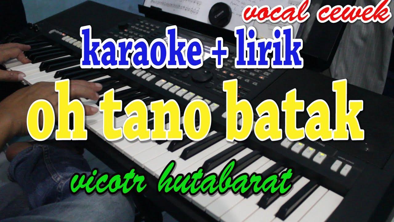 OH TANO BATAK [KARAOKE] VICTOR HUTABARAT