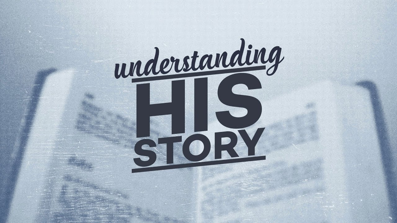 Understanding His Story: What To Do When Everything Goes Right