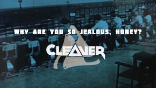 CLEAVER - Why are you so jealous, honey? (Lyric Video)