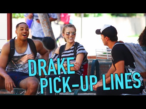 DRAKE PICK-UP LINES!!