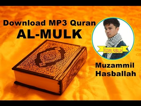 [Download MP3 Quran] -  067 Al- Mulk (Tabarak) by Muzammil Hasballah