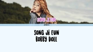 Song Ji Eun - Bobby Doll (바비돌) [Han/Rom/Eng] Lyrics