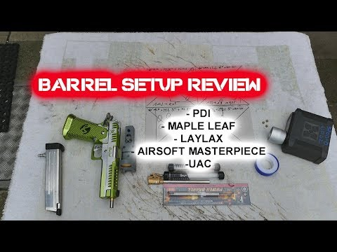 Barrel setup review: pdi, maple  leaf, laylax, airsoft masterpiece, uac.