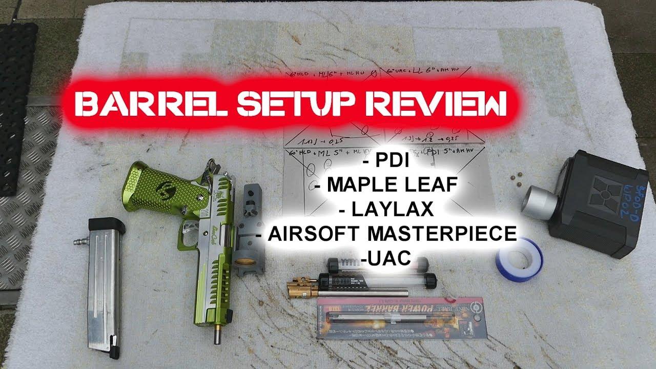 Barrel setup review: pdi, maple leaf, laylax, airsoft masterpiece, uac