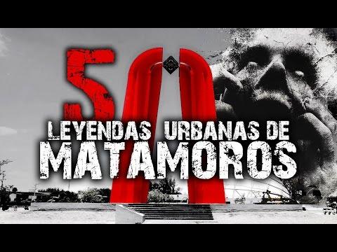 5 misteriosas leyendas urbanas de Matamoros Tamaulipas│MundoCreepy│NightCrawler