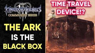 The ARK Is The BLACK BOX! - Kingdom Hearts THEORY