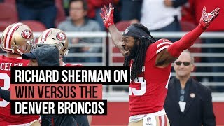 Richard Sherman on 49ers NFL Week 17 win versus the Broncos