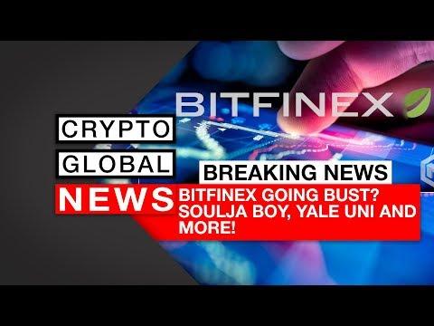 Breaking News, Bitfinex solvency? Soulja Boy, Yale Uni and more!
