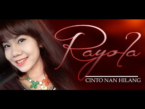 RAYOLA CINTO NAN HILANG, POP MINANG TERBARU