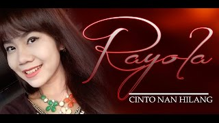 Video RAYOLA CINTO NAN HILANG, POP MINANG TERBARU download MP3, 3GP, MP4, WEBM, AVI, FLV September 2017